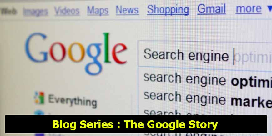 Blog Series : The Google Story