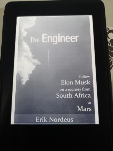 หนังสือ The Engineer Follow Elon Musk on a Journey from South Africa to Mars